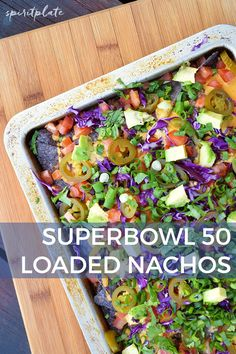 Loaded Game Day Nachos | SPIRITPLATE #vegan #queso #superbowl