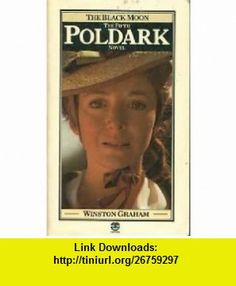 The Black Moon (The Fifth Poldark Novel) (9780006141242) Winston Graham , ISBN-10: 0006141242  , ISBN-13: 978-0006141242 ,  , tutorials , pdf , ebook , torrent , downloads , rapidshare , filesonic , hotfile , megaupload , fileserve