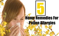 5 Home Remedies For Pollen Allergies
