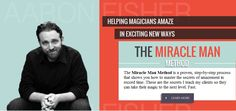 I'm Aaron Fisher, creator of the Miracle Man Method – it shows you precisely what to learn and how to practice.
