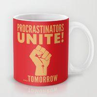 Coffee Mugs featuring Procrastinators Unite Tomorrow (Red) by CreativeAngel