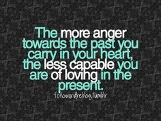 Don't carry anger