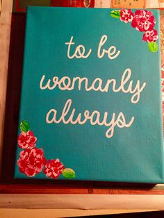 """Chi Omega Symphony canvas """"to be womanly always"""""""