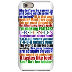 Friends Quotes iPhone 6 Tough Case on CafePress.com