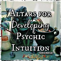 Atlars for Developing Psychic Intuition #altars #witchcraft #craftingmagick #thewitchymommy