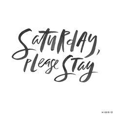 Saturday, please stay | Handlettering by Courtney Shelton / HIBRID | #handlettering #typography #brushlettering