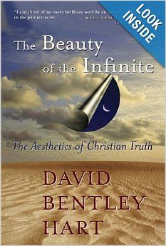 The Beauty of the Infinite: The Aesthetics of Christian Truth: David Bentley Hart: 9780802829214: Amazon.com: Books