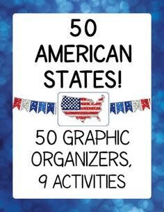 50 American States - 50 graphic organizers and 9 activities (with Choice Board option) and full answer keys.