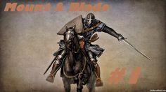 Mount & Blade #1 Krótkie wprowadzenie