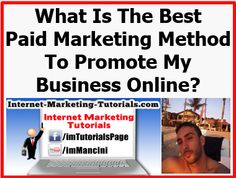 What Is The Best Paid Marketing Method To Promote My Business Online?  http://www.daniel-mancini.com/what-is-the-best-paid-marketing-method-to-promote-my-business-online/