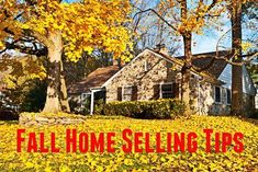 Fall is outside the moving season, but these tips can still help you get your house sold!