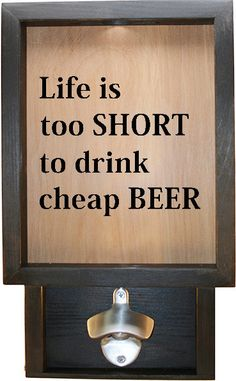 """Wooden Shadow Box Wine Cork/Bottle Cap Holder with Bottle Opener 9""""x15"""" - Life is too short to drink cheap beer"""