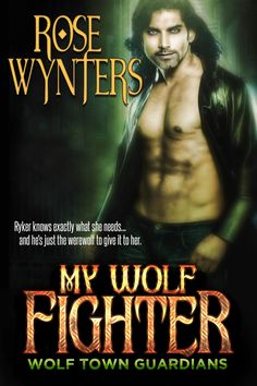 Paranormal Romance Feature: My Wolf Fighter by Rose Wynters @author_rose