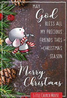 Little Church Mouse Christmas Blessings, Christmas Quotes, Christmas Love, Christmas Wishes, Christmas Pictures, Christmas Greetings, All Things Christmas, Vintage Christmas, Christmas Holidays