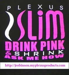 Plexus Slim - Drink Pink and lose weight the all natural way!!! http://jrobinson.myplexusproducts.com