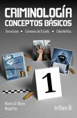 LIBROS TRILLAS: CRIMINOLOGIA CONCEPTOS BASICOS