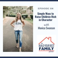 Monica Swanson on Simple ways to Raise Children Rich in Character Character Words, Make Good Choices, Simple Way, Role Models, Raising, Children, Building, Life, Templates