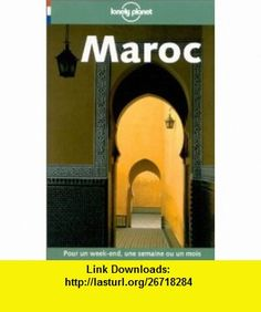 Maroc 4th ed French Edition (9782840702610) Guide Lonely Planet , ISBN-10: 2840702614  , ISBN-13: 978-2840702610 ,  , tutorials , pdf , ebook , torrent , downloads , rapidshare , filesonic , hotfile , megaupload , fileserve