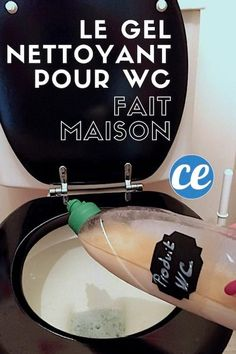 comment faire un gel nettoyant wc maison