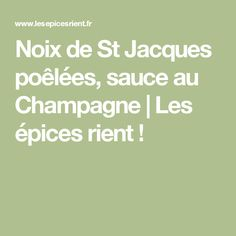 Noix de St Jacques poêlées, sauce au Champagne | Les épices rient !