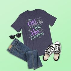 51ca2a3581ce3e The Girl Who Has Everything Shirt