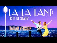 City of Stars | LA LA LAND | Italian version - YouTube