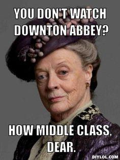 D is for Downton Abbey Memes!   Brenna Aubrey