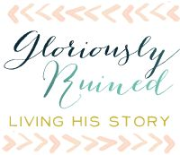 Glorious Ruins: Living His Story