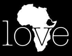 Love to Africa Beautiful Love, My Love, My Purpose In Life, Adoption, Praying To God, Out Of Africa, African Art, African Theme, African Prints