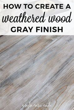 Easy tutorial on how to create a weathered wood gray finish. Make new wood look like old weathered wood or refinish your furniture with this wood finish. How To Whitewash Wood, Whitewash Stained Wood, Stained Plywood Floors, Faux Wood Paint, Weathered Grey Stain, Gray Chalk Paint, Gray Distressed Furniture, Gray Wash Furniture, Rustic Painted Furniture