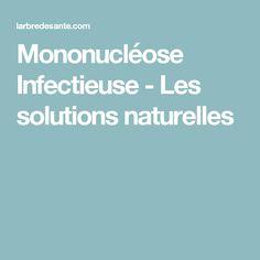 Mononucléose Infectieuse - Les solutions naturelles