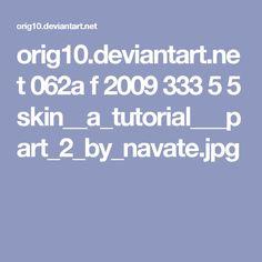 orig10.deviantart.net 062a f 2009 333 5 5 skin__a_tutorial___part_2_by_navate.jpg