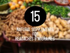 15 Natural #supplements for #headaches and #migraines