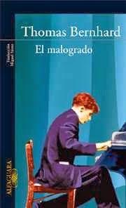"""Thomas Bernhard """"El malogrado"""""""