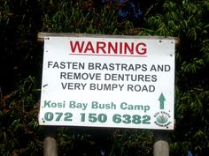 Warning: Fasten Bra Straps and Remove Dentures. Very Bumpy Road. Actual Sign in South Africa. Funny Street Signs, Funny Road Signs, Haha Funny, Hilarious, Funny Stuff, Weird Laws, I Love To Laugh, Adult Humor, Laugh Out Loud