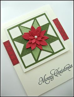 handmade Christmas card from stamping up north with laurie .. die cut quilt block in white and greens topped with layered die cut pointsettia ... luv it!!