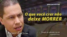 BISPO JADSON - O QUE VOCÊ CRER NÃO DEIXE MORRER - YouTube