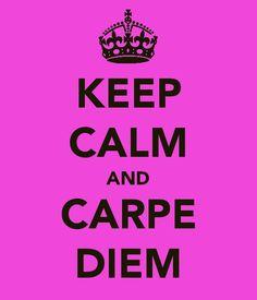 carpe die. pluck the day. #liveit