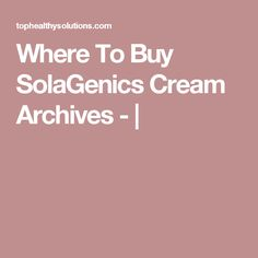 Where To Buy SolaGenics Cream Archives