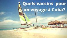 quels vaccins pour un voyage à cuba. Vous préparez un voyage à Cuba et voulez connaitre les vaccins recommandés et obligatoires?