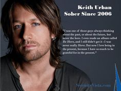 Keith Urban a sober success story. You also have a story, and you can change the next chapter if you are ready for sobriety. Click here: www.serenityvista.com