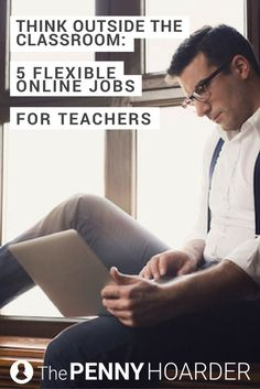 We just found five work-from-home jobs perfect for teachers who want to work beyond the classroom. @thepennyhoarder