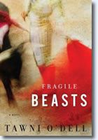 Fragile Beasts by Tawni ODell