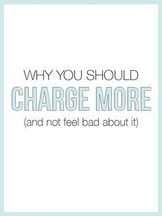 Why You Should Charge More (And not feel bad about it) - The Alisha Nicole