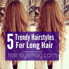 5 Trendy Hairstyles for Long Hair - Looking for a new hairstyle for the summer? We have a great selection for you to choose from to help find your next look!