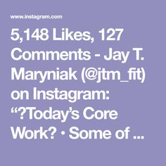"5,148 Likes, 127 Comments - Jay T. Maryniak (@jtm_fit) on Instagram: ""💥Today's Core Work💥 • Some of my favorites right here 👌🏻 Have fun with these and challenge…"""