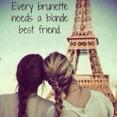 BFF in Paris. I relate so much to this because my BFF is blond and I'm brunette Cute Quotes, Great Quotes, Inspirational Quotes, Funny Sayings, Great Friends Quotes, Daily Quotes, Best Friend Goals, My Best Friend, Closest Friends