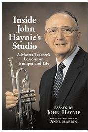 Inside John Haynie's Studio: A Master Teacher's Lessons on Trumpet and Life Essay About Life, After College, Recital, Trumpet, Insight, Teacher, Books, Students, Music