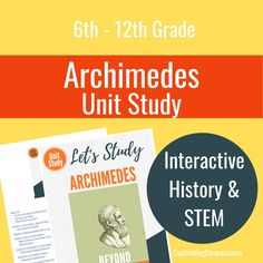 Archimedes was one of the most famous scientists in Ancient Greece during the Classical Age. Can you believe some of his greatest ideas came whilst taking a bath!?!  Grab the Unit Study for upper elementary through middleschool at CaptivatingCompass.com