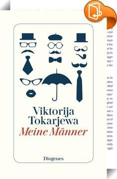 Meine Männer    :  Eine charmante und ungewöhnliche Autobiographie